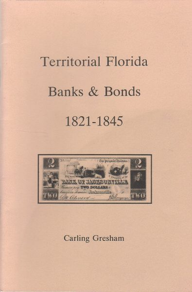 Territorial Florida Banks & Bonds 1821-1845