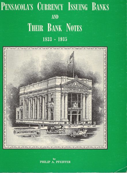 Pensacola's Currency Issuing Banks and Their Bank Notes 1833-1935